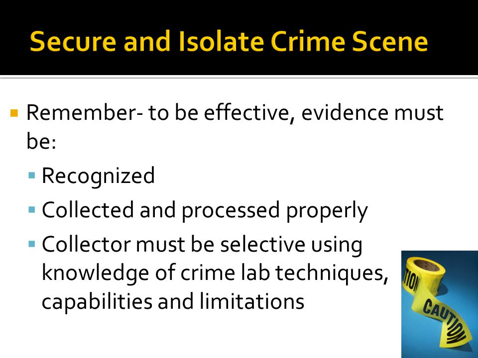 Secure and Isolate Crime Scene