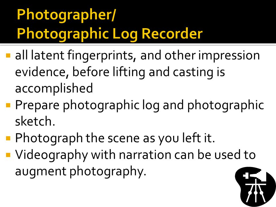 Photographer/ Photographic Log Recorder