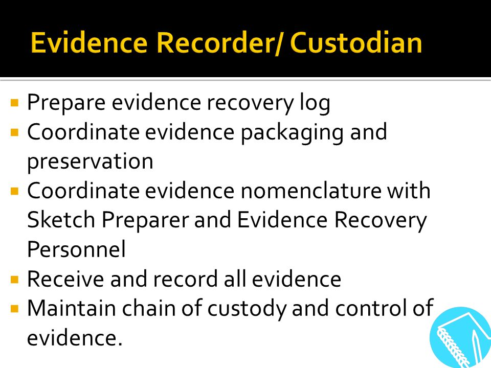Evidence Recorder/ Custodian