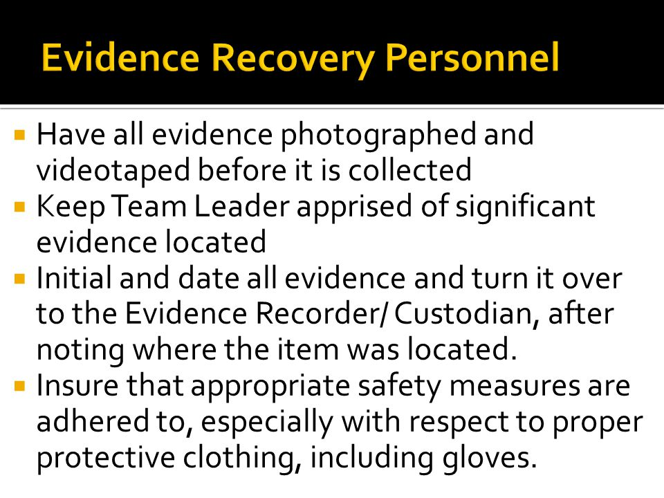 Evidence Recovery Personnel
