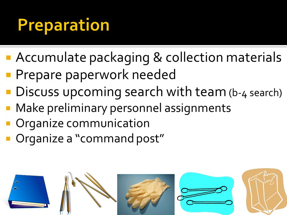 Preparation Accumulate packaging & collection materials