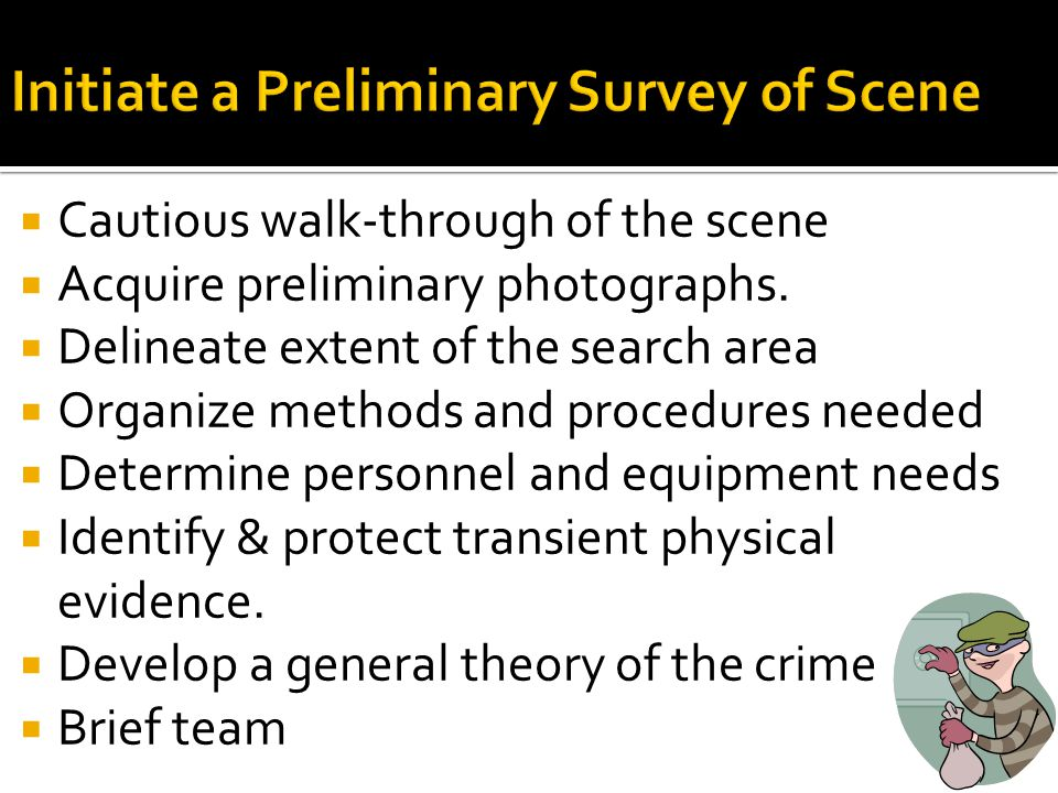 Initiate a Preliminary Survey of Scene