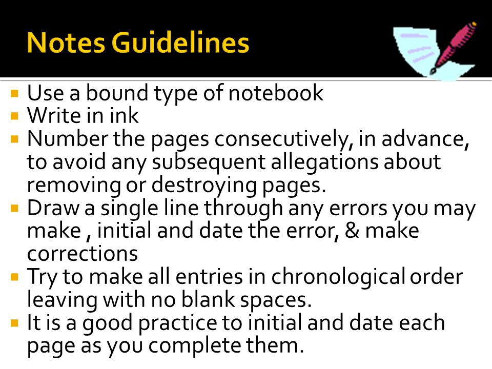 Notes Guidelines Use a bound type of notebook Write in ink
