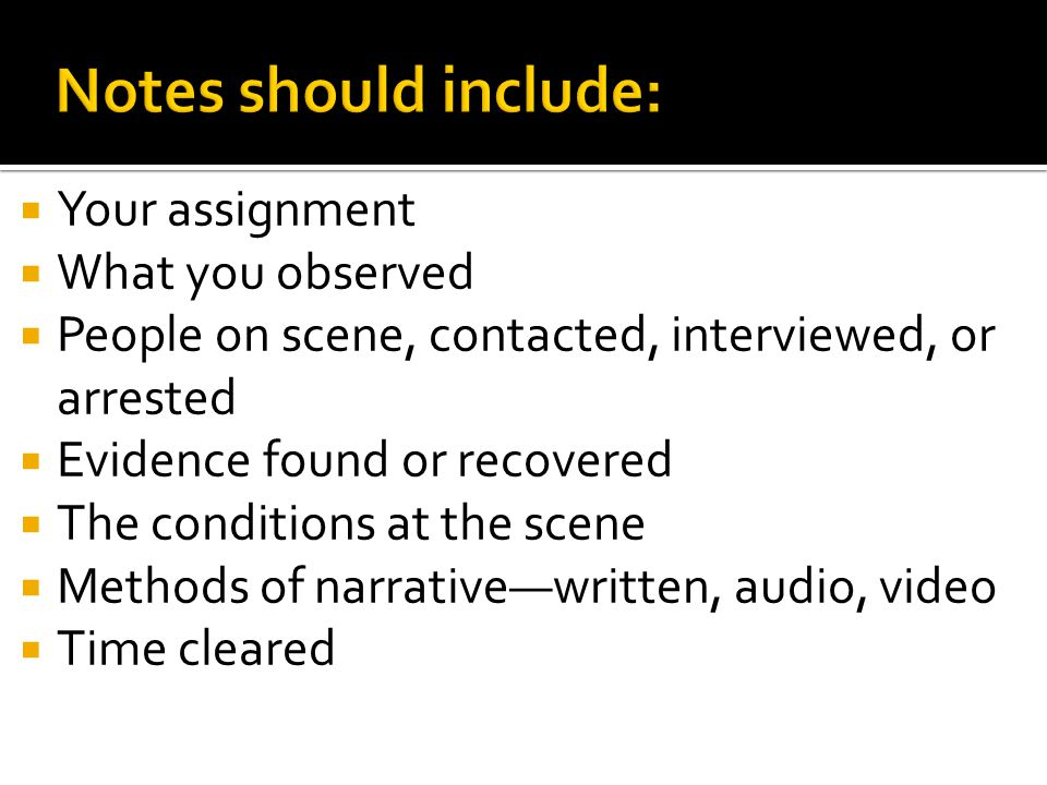 Notes should include: Your assignment What you observed