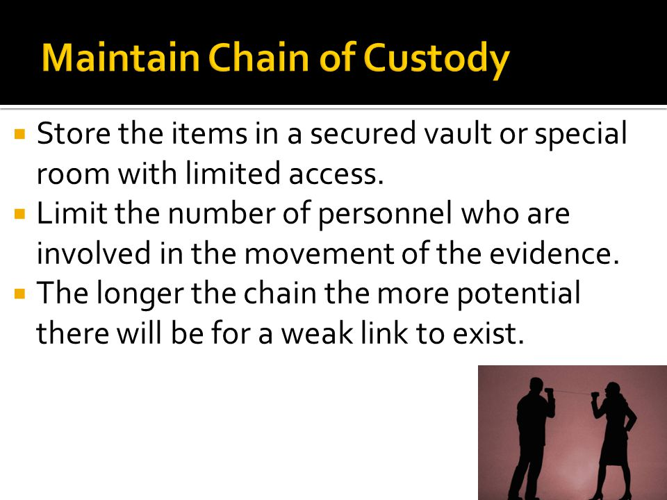 Maintain Chain of Custody