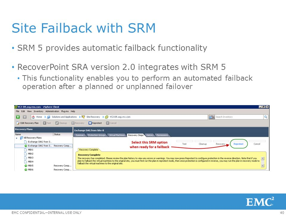 Site Failback with SRM SRM 5 provides automatic failback functionality
