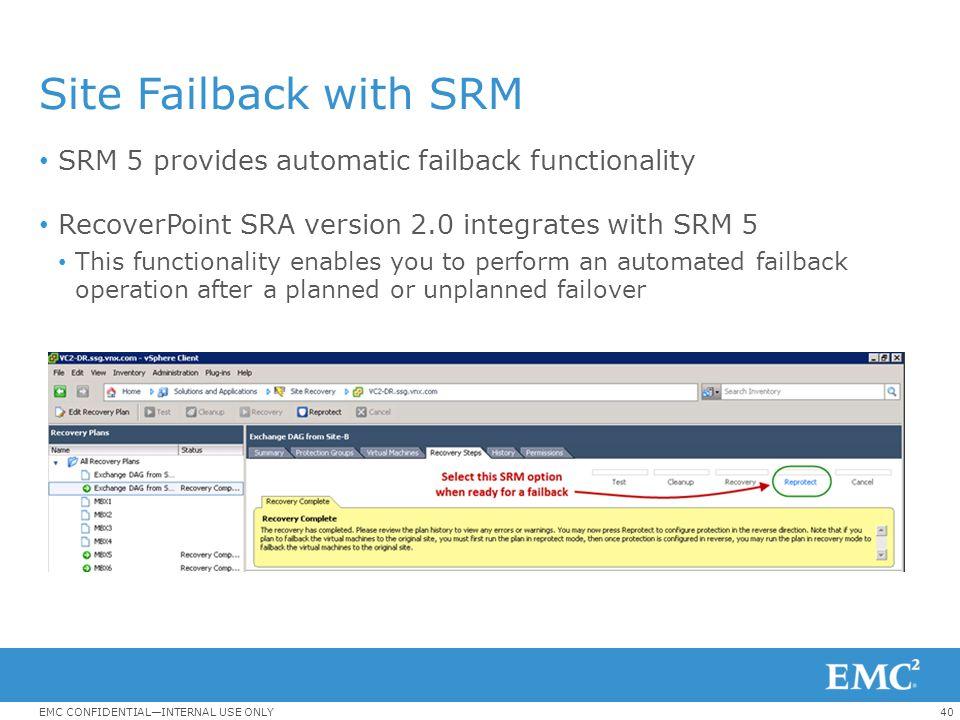 Site Failback with SRM SRM 5 provides automatic failback functionality