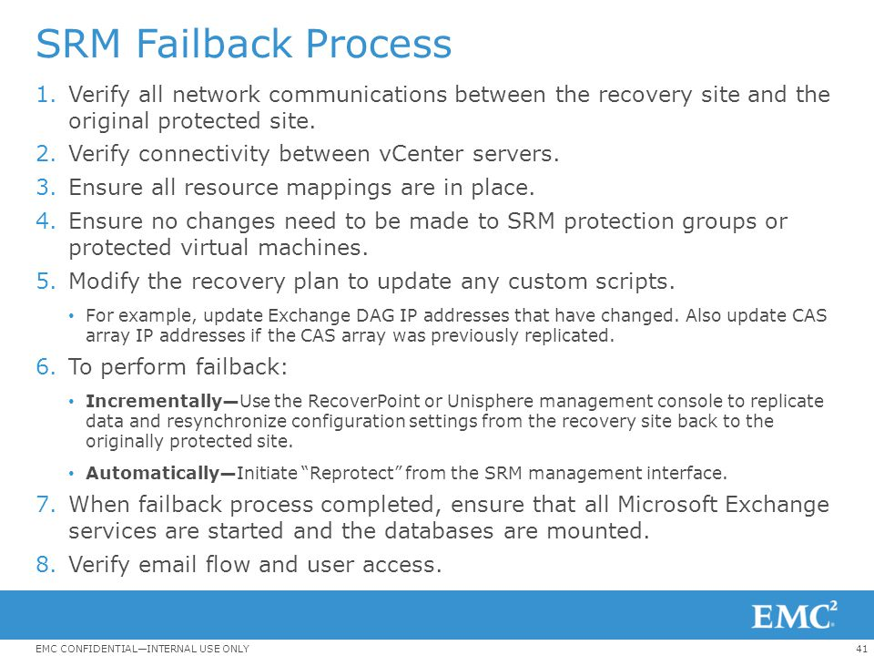 SRM Failback Process Verify all network communications between the recovery site and the original protected site.