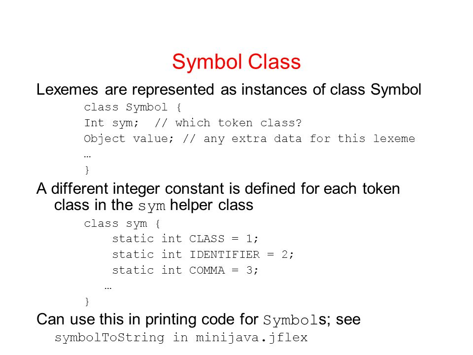 Symbol Class Lexemes are represented as instances of class Symbol
