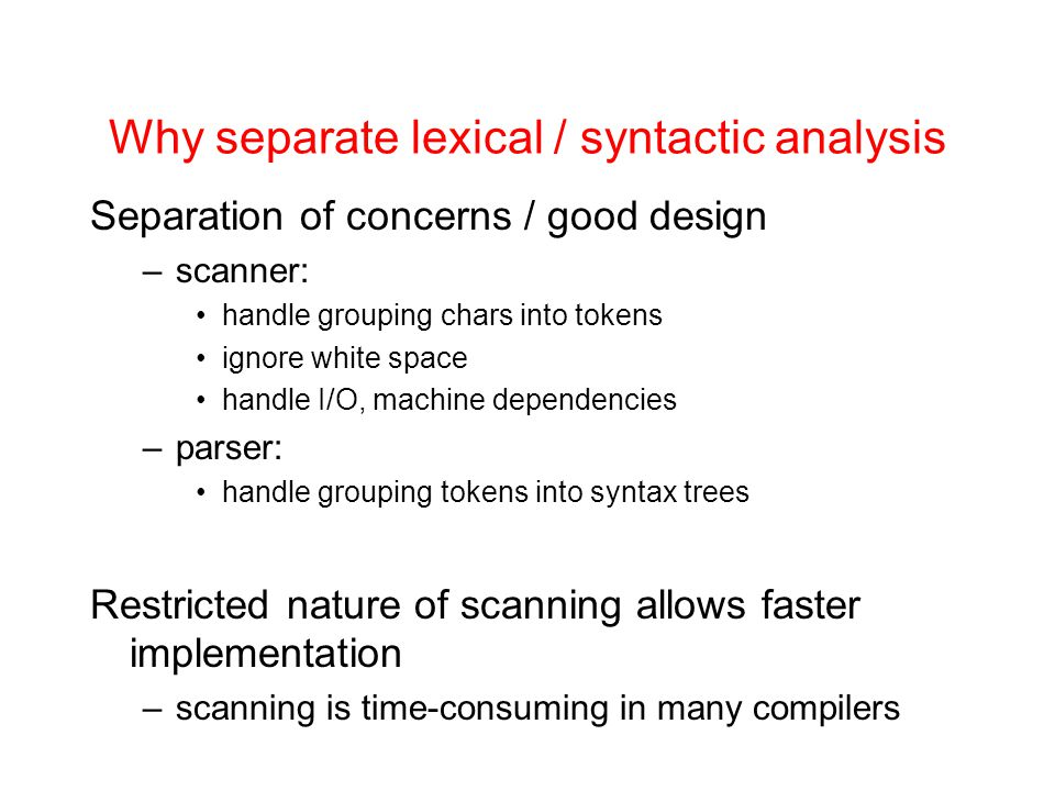 Why separate lexical / syntactic analysis