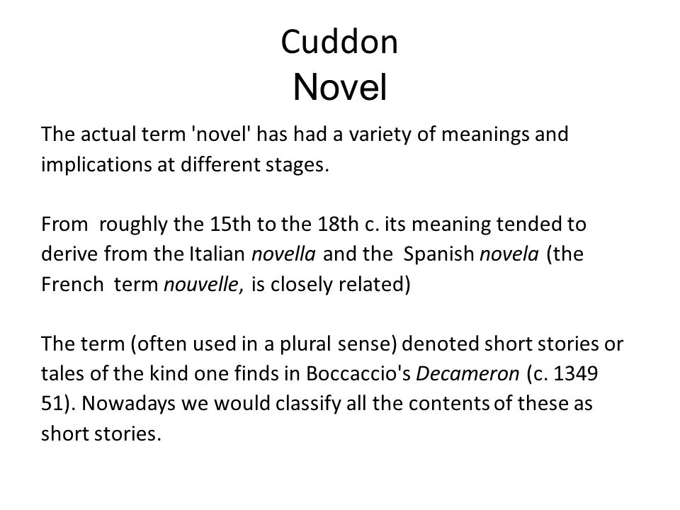 Cuddon Novel The actual term novel has had a variety of meanings and