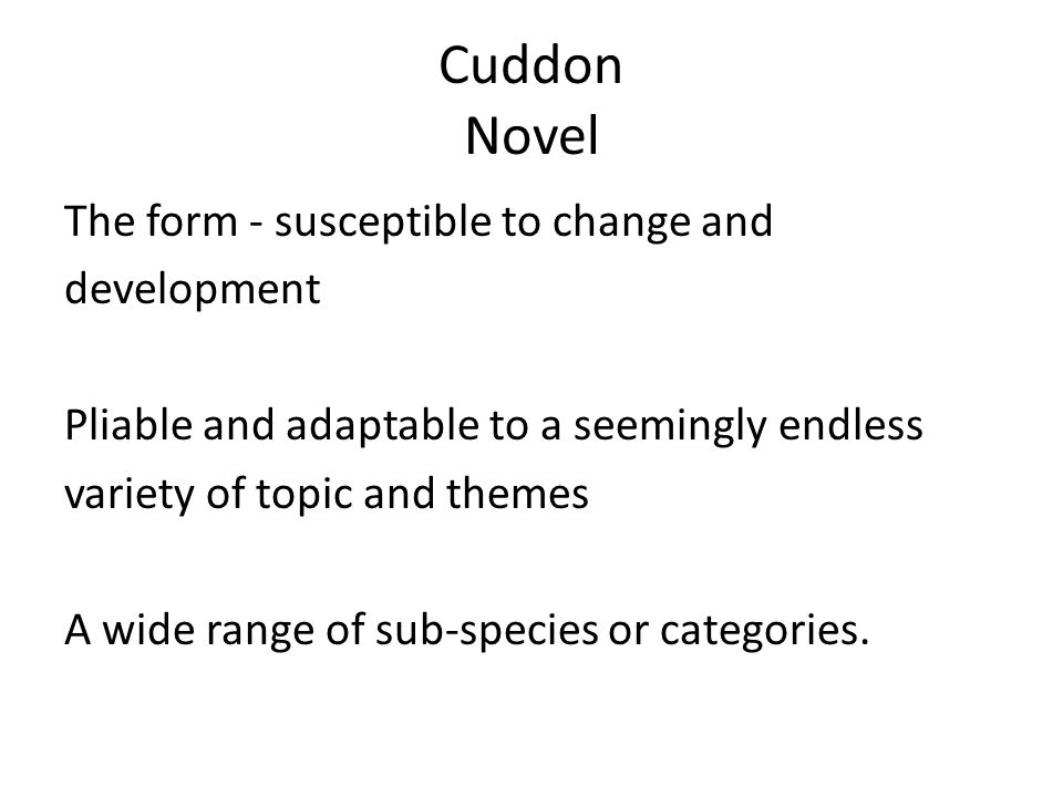 Cuddon Novel The form - susceptible to change and development