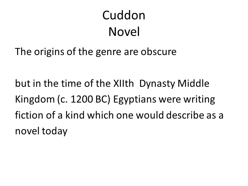 Cuddon Novel The origins of the genre are obscure