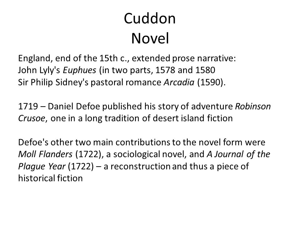 Cuddon Novel England, end of the 15th c., extended prose narrative: