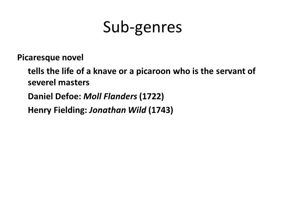Sub-genres Picaresque novel
