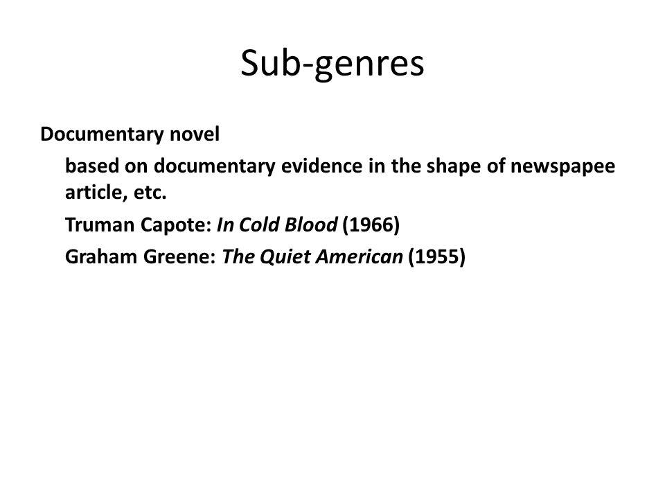 Sub-genres Documentary novel
