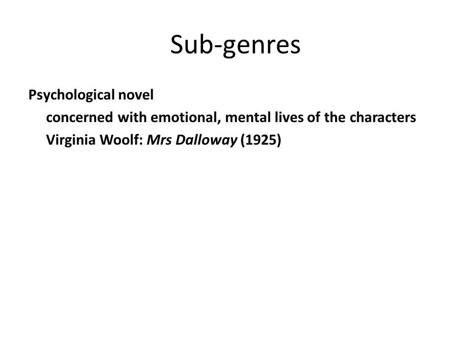 Sub-genres Psychological novel