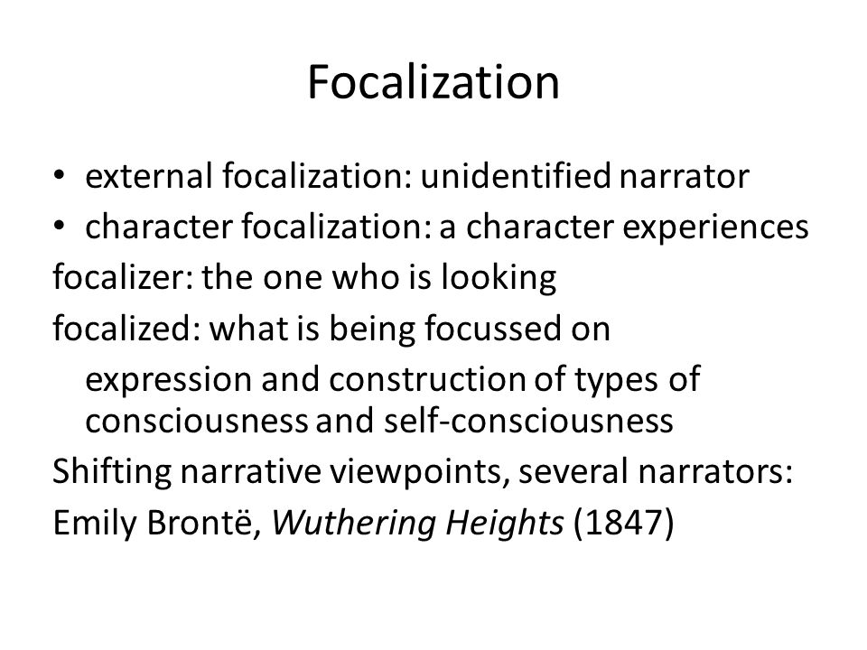 Focalization external focalization: unidentified narrator