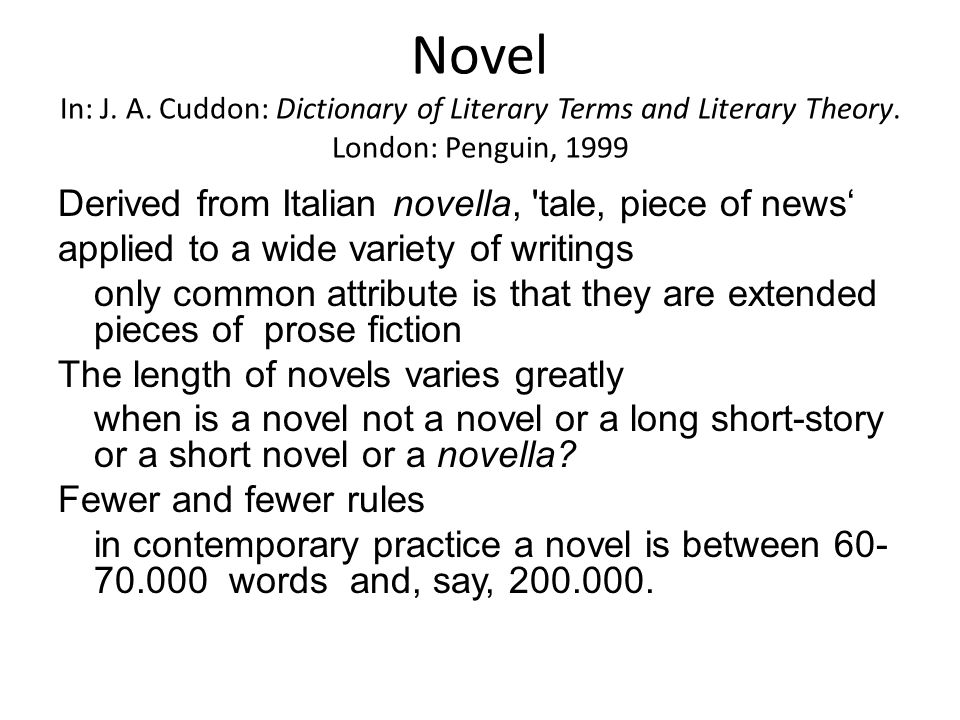 Novel In: J. A. Cuddon: Dictionary of Literary Terms and Literary Theory. London: Penguin, 1999