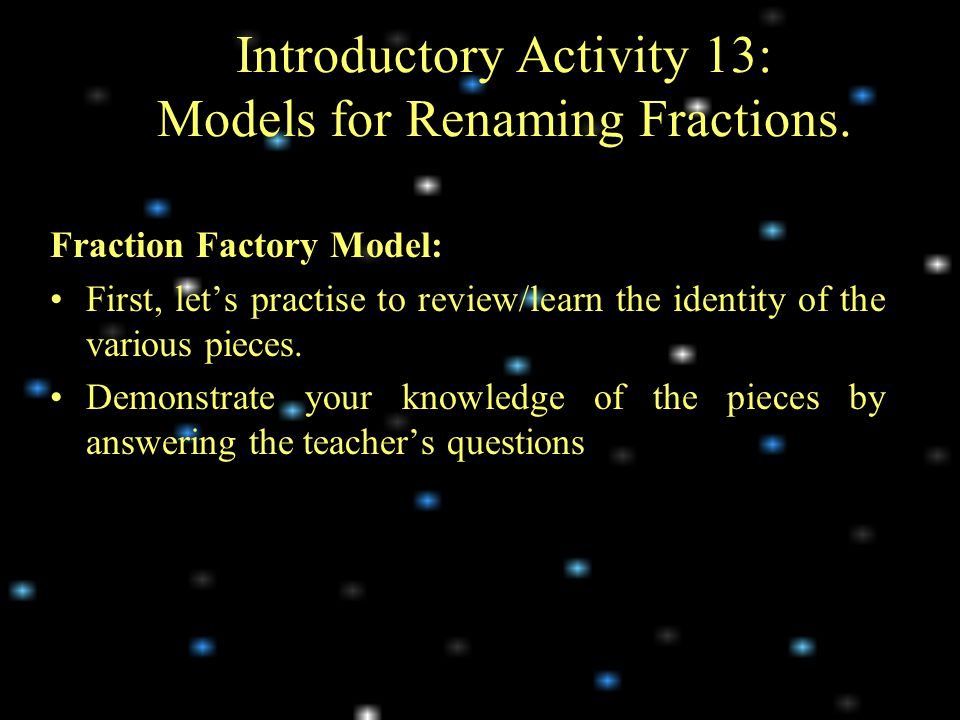 Introductory Activity 13: Models for Renaming Fractions.