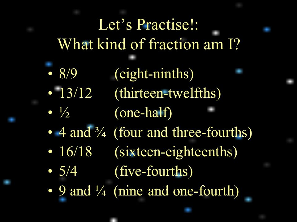 Let's Practise!: What kind of fraction am I