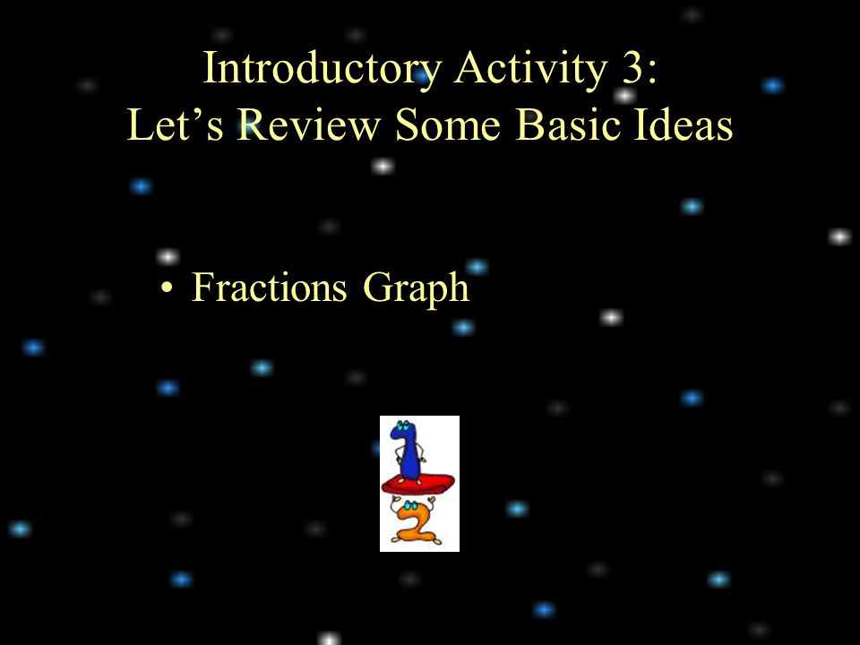 Introductory Activity 3: Let's Review Some Basic Ideas