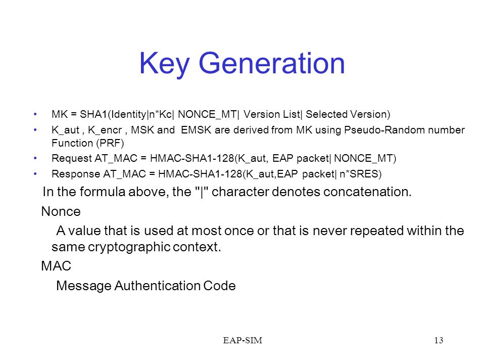 Key Generation MK = SHA1(Identity|n*Kc| NONCE_MT| Version List| Selected Version)