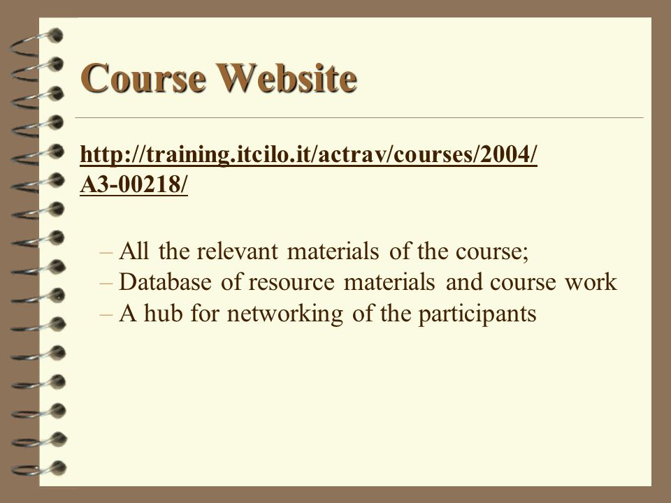 Course Website All the relevant materials of the course;