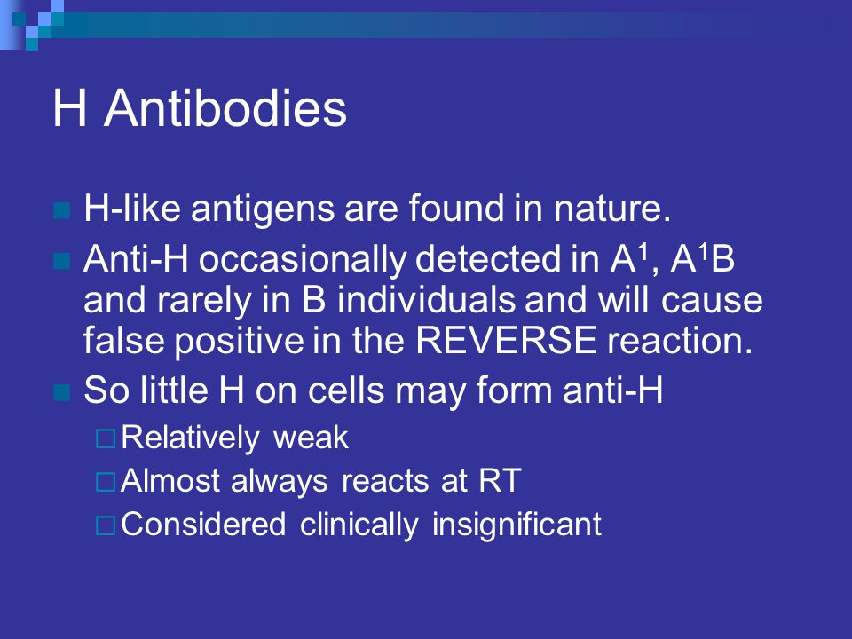 H Antibodies H-like antigens are found in nature.