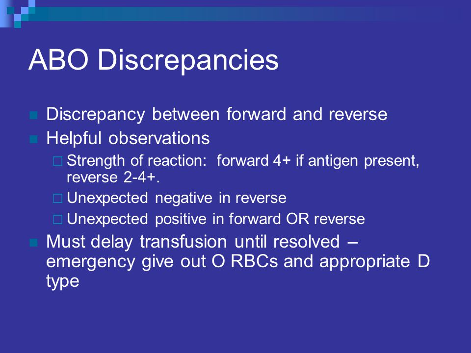 ABO Discrepancies Discrepancy between forward and reverse