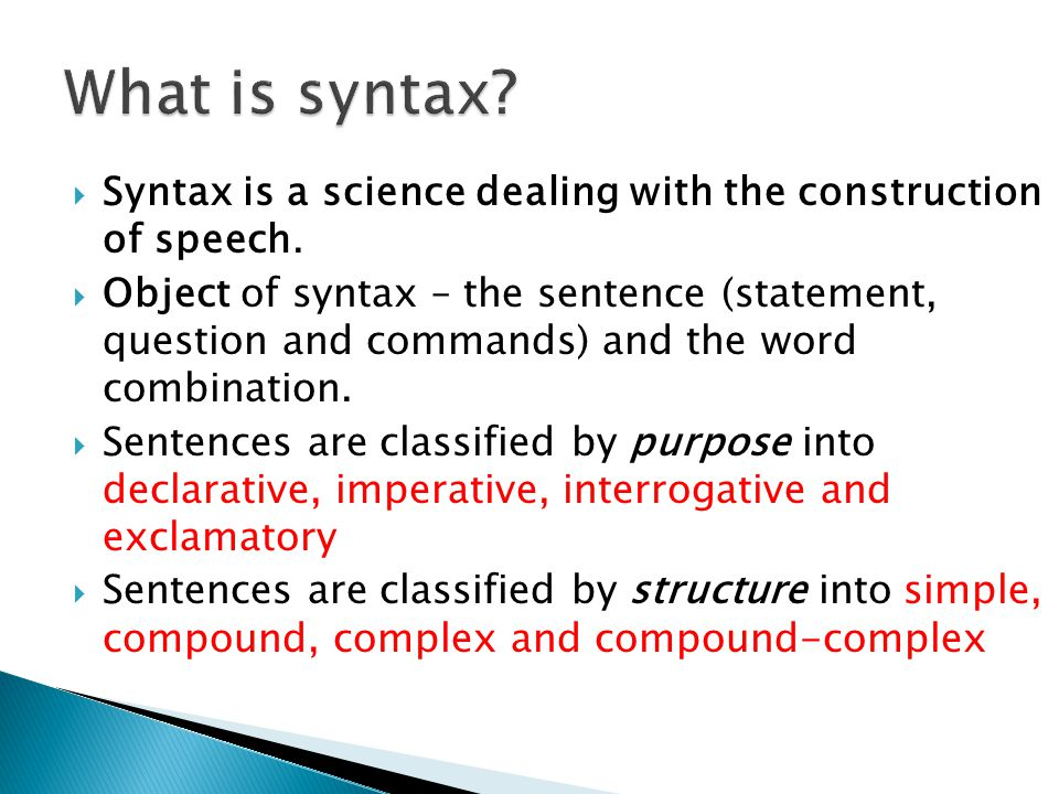 What is syntax Syntax is a science dealing with the construction of speech.