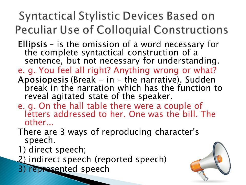 Syntactical Stylistic Devices Based on Peculiar Use of Colloquial Constructions