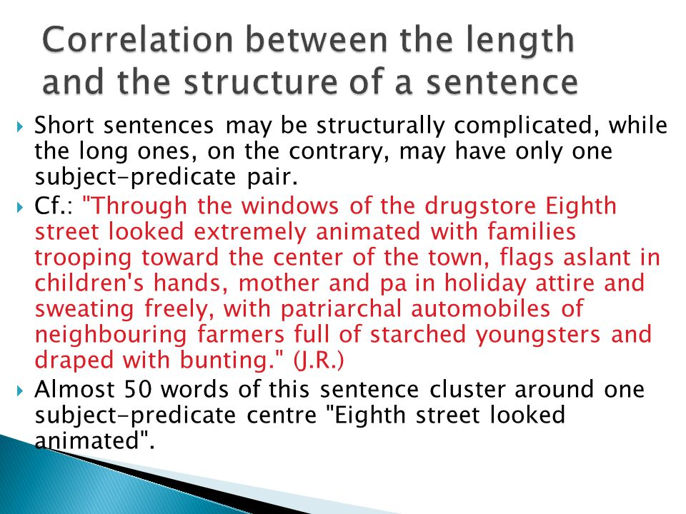 Correlation between the length and the structure of a sentence