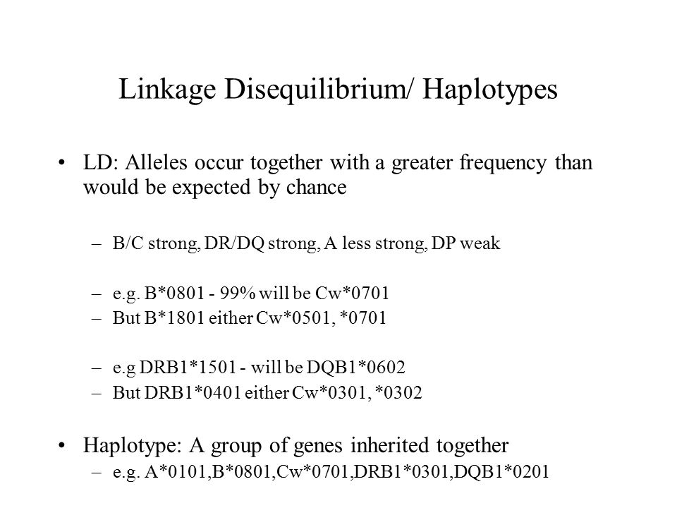 Linkage Disequilibrium/ Haplotypes