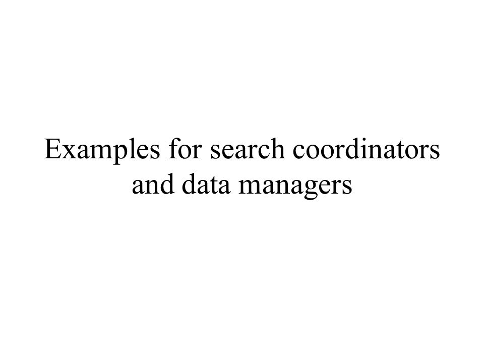 Examples for search coordinators and data managers