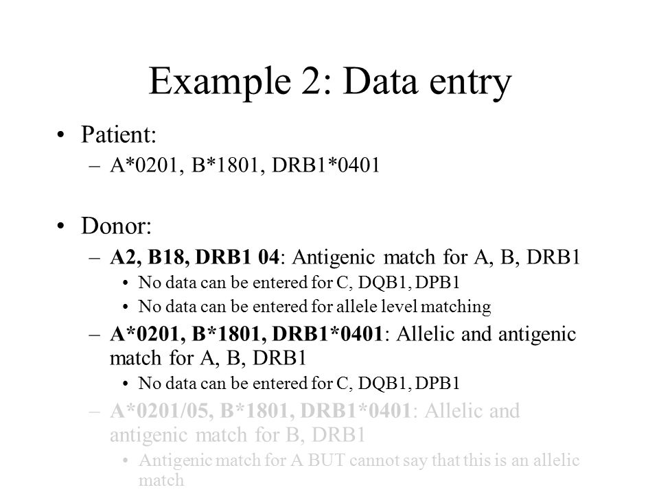 Example 2: Data entry Patient: Donor: A*0201, B*1801, DRB1*0401