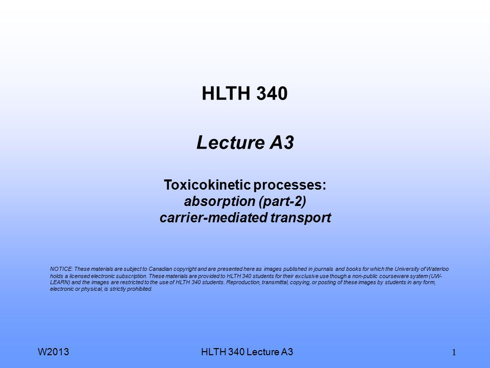 HLTH 340 Lecture A3 Toxicokinetic processes: absorption (part-2) carrier-mediated transport