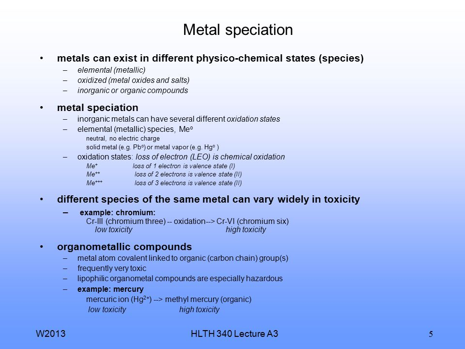 Metal speciation metals can exist in different physico-chemical states (species) elemental (metallic)