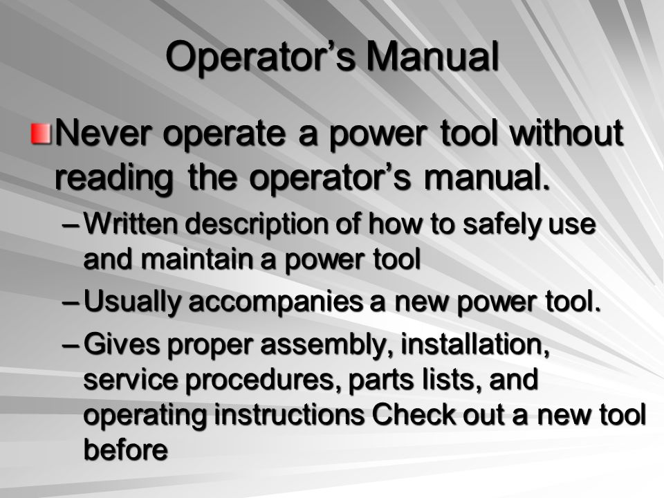 Operator's Manual Never operate a power tool without reading the operator's manual.