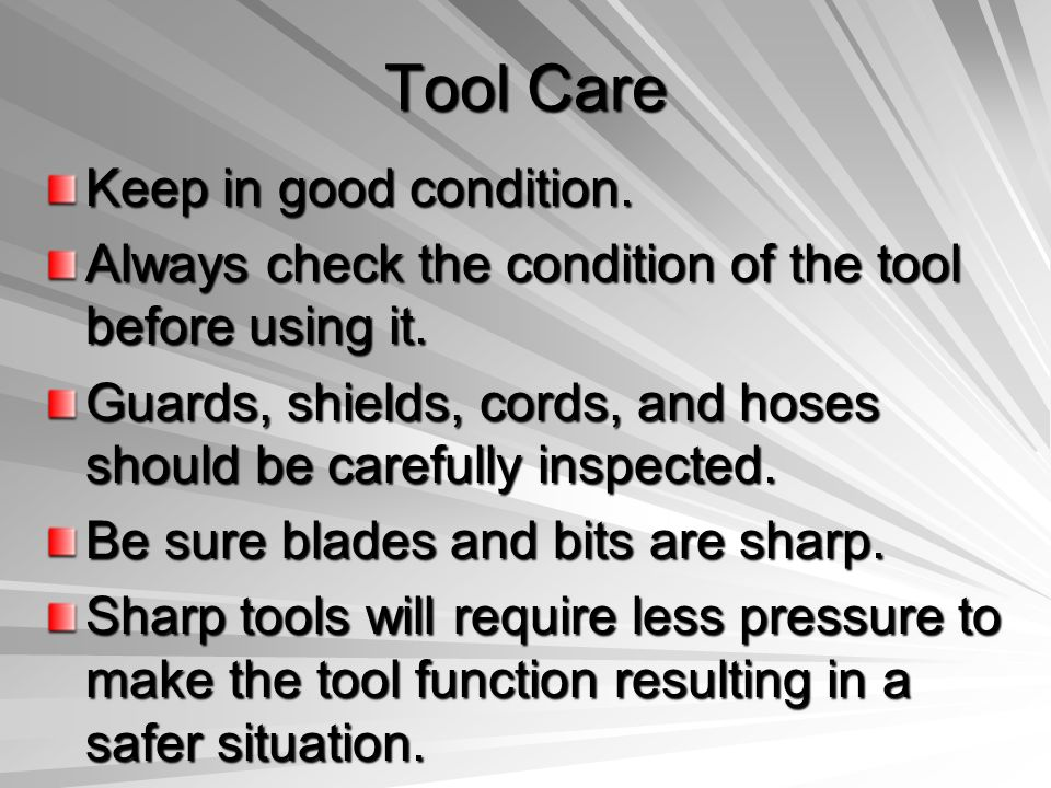 Tool Care Keep in good condition.
