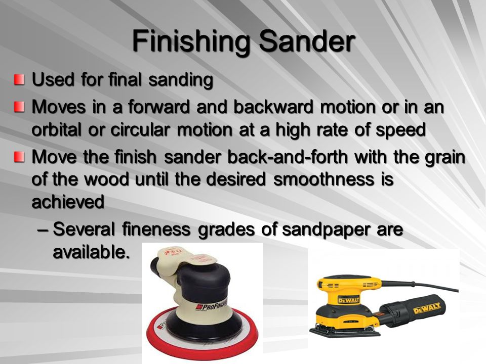 Finishing Sander Used for final sanding