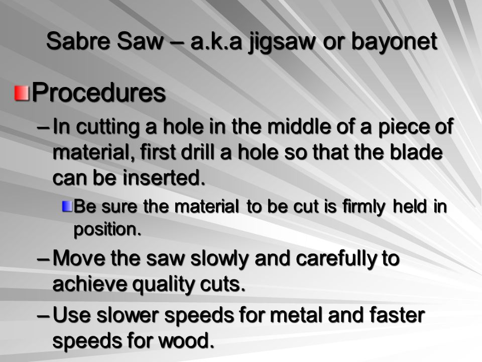 Sabre Saw – a.k.a jigsaw or bayonet