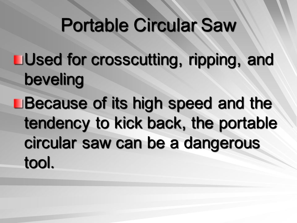 Portable Circular Saw Used for crosscutting, ripping, and beveling