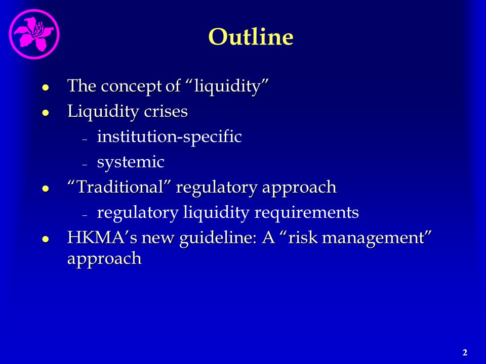 Outline The concept of liquidity Liquidity crises