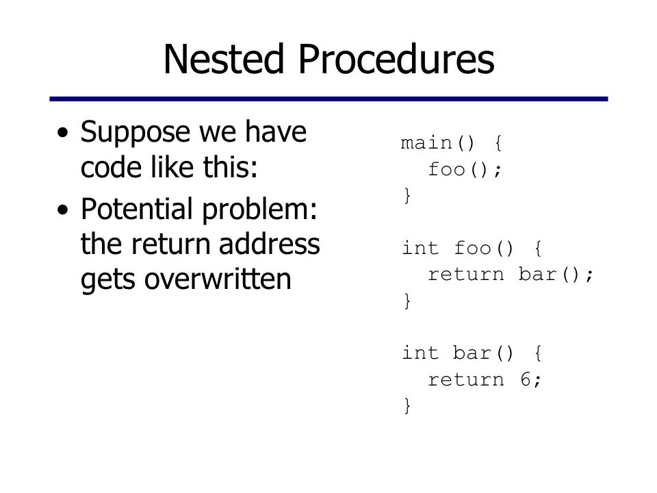 Nested Procedures Suppose we have code like this: