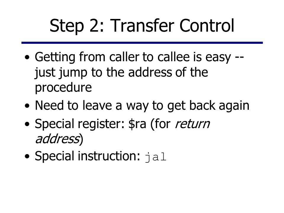 Step 2: Transfer Control