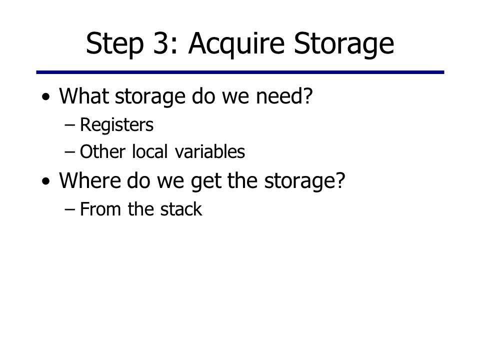 Step 3: Acquire Storage What storage do we need