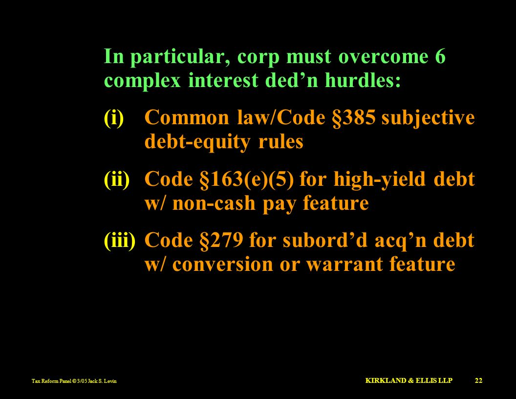 In particular, corp must overcome 6 complex interest ded'n hurdles: