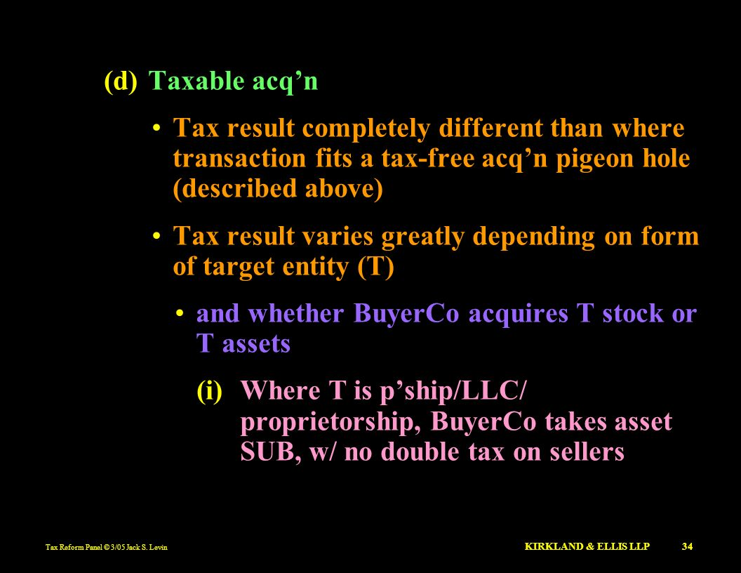 Tax result varies greatly depending on form of target entity (T)