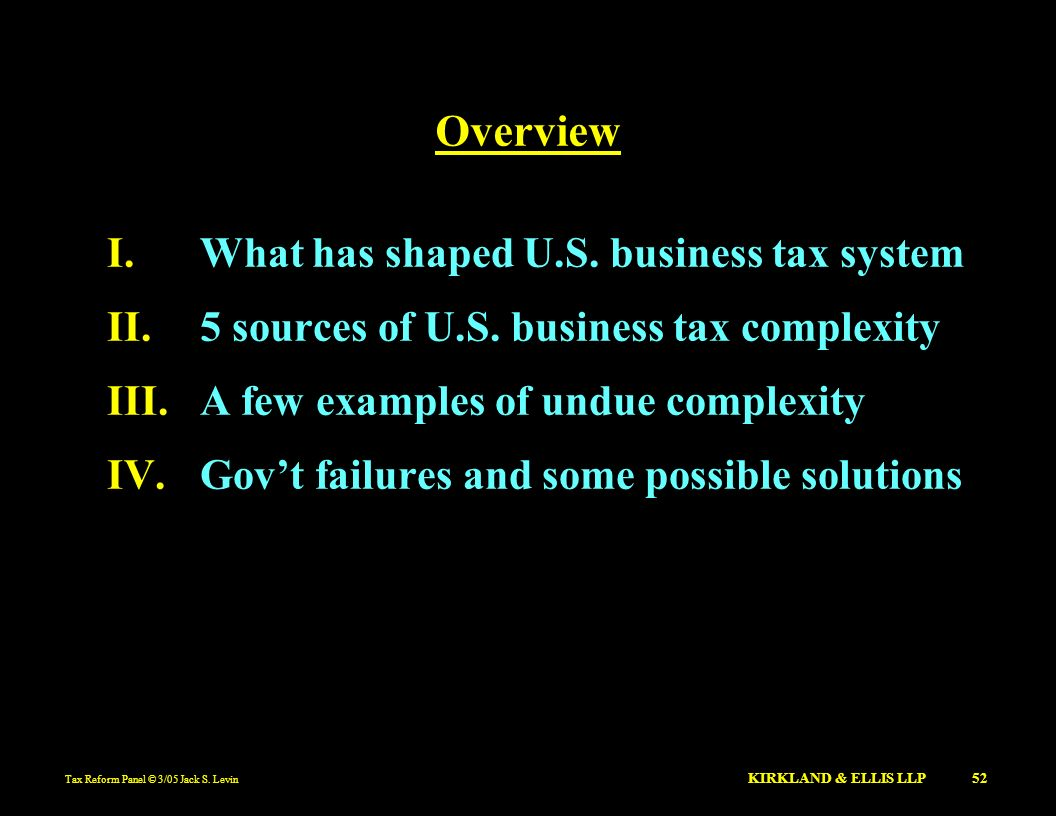 Overview What has shaped U.S. business tax system